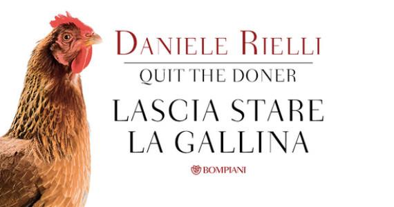 1435917566_lascia-stare-la-gallina-daniele-rielli-quit-the-finzioni-andrea-sesa-570x300