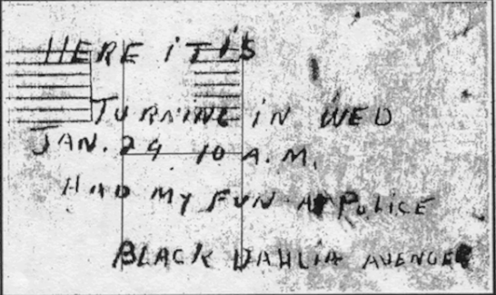 jan-27-1947-message_here_it_is_turning_in_wed_jan_29_10_am_had_my_fun_with_police_black_dahlia_avenger